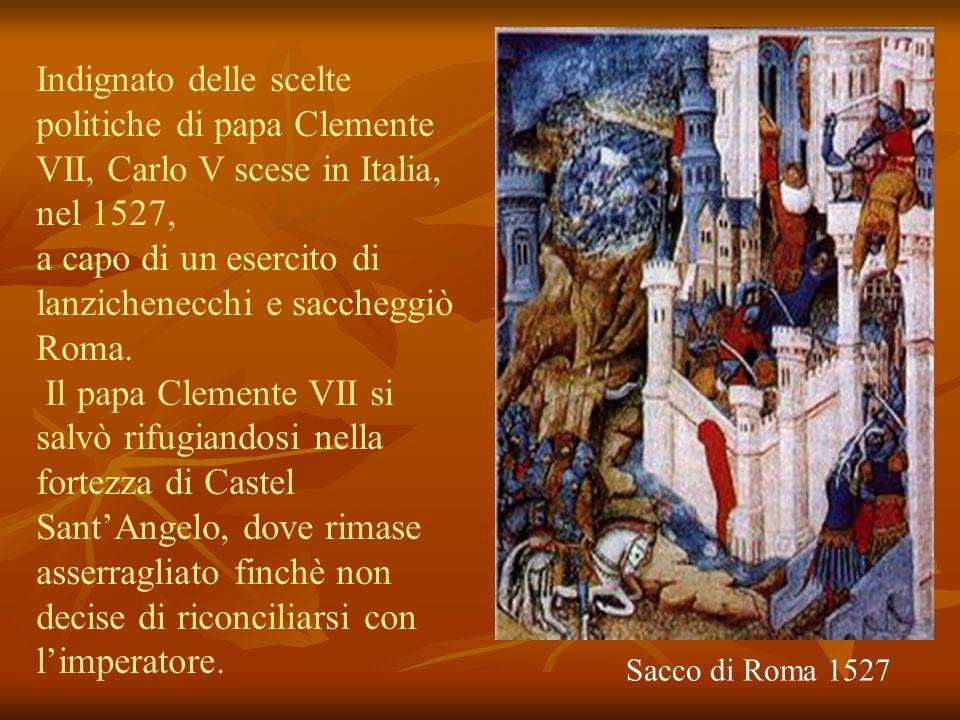 a capo di un esercito di lanzichenecchi e saccheggiò Roma.