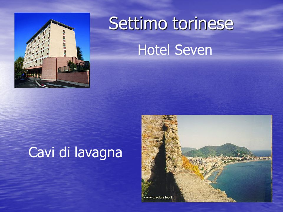 Settimo torinese Hotel Seven Cavi di lavagna