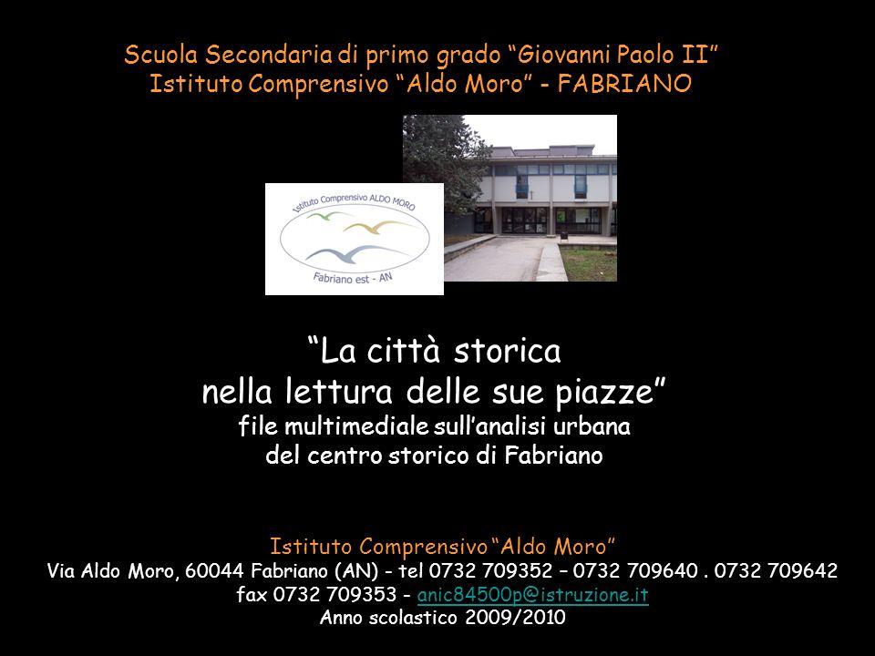 Scuola Secondaria di primo grado Giovanni Paolo II Istituto Comprensivo Aldo Moro - FABRIANO