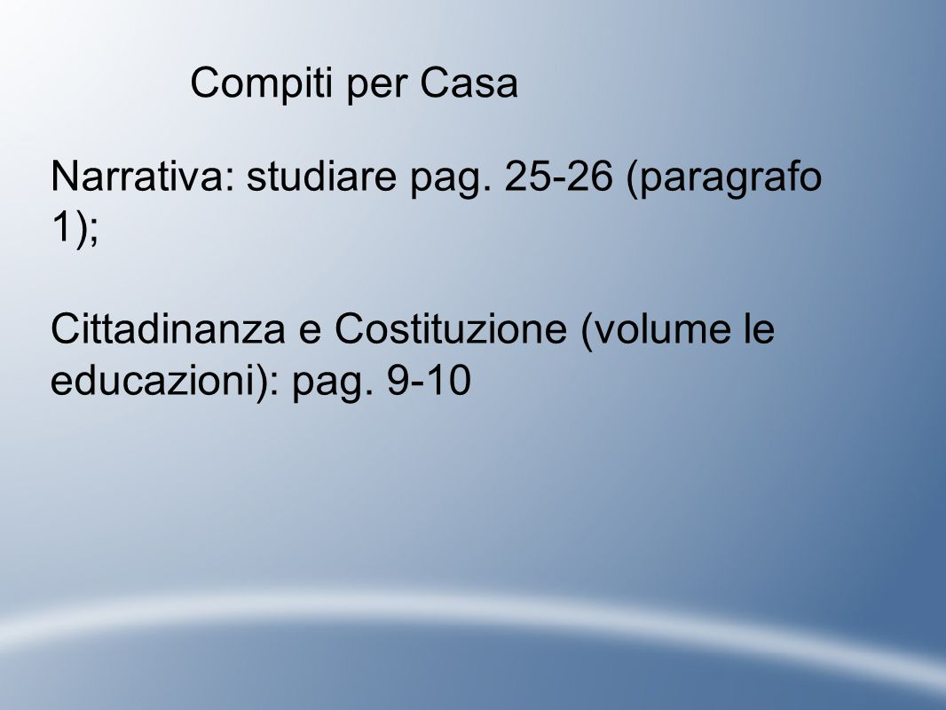 Compiti per Casa Narrativa: studiare pag.