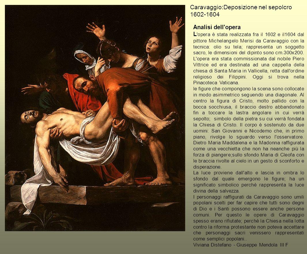 Caravaggio:Deposizione nel sepolcro 1602-1604
