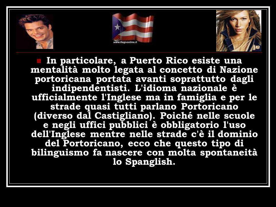 In particolare, a Puerto Rico esiste una mentalità molto legata al concetto di Nazione portoricana portata avanti soprattutto dagli indipendentisti.