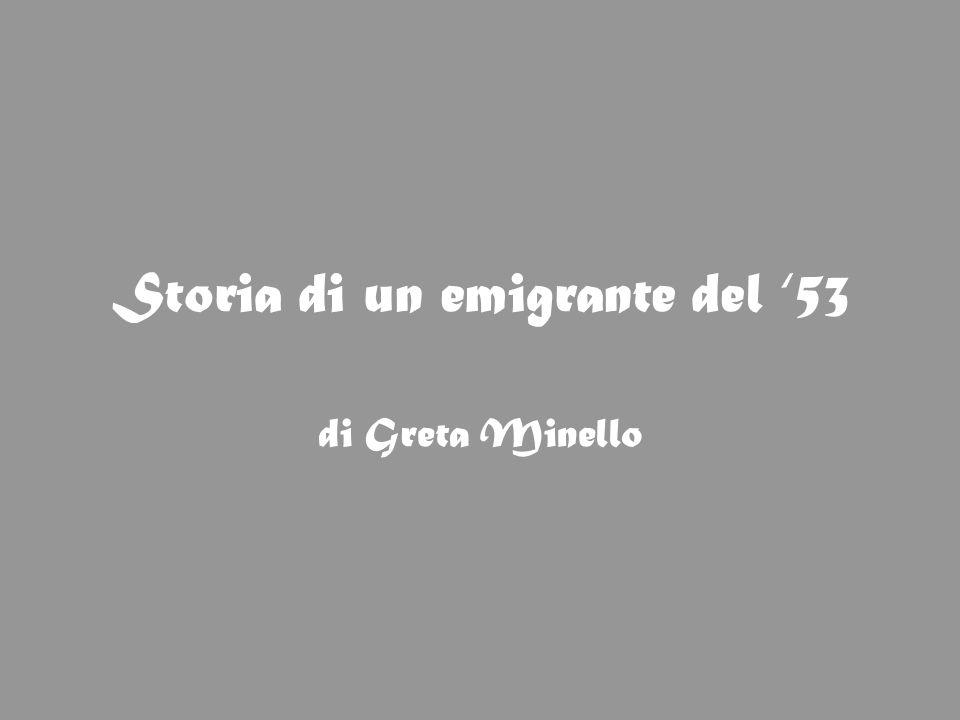 Storia di un emigrante del '53