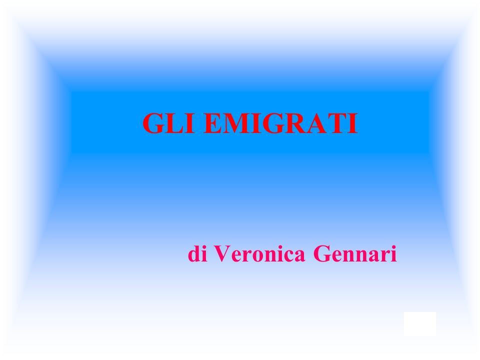 GLI EMIGRATI di Veronica Gennari