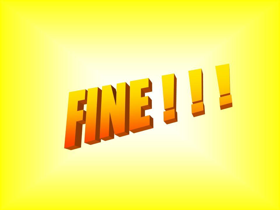 FINE ! ! !