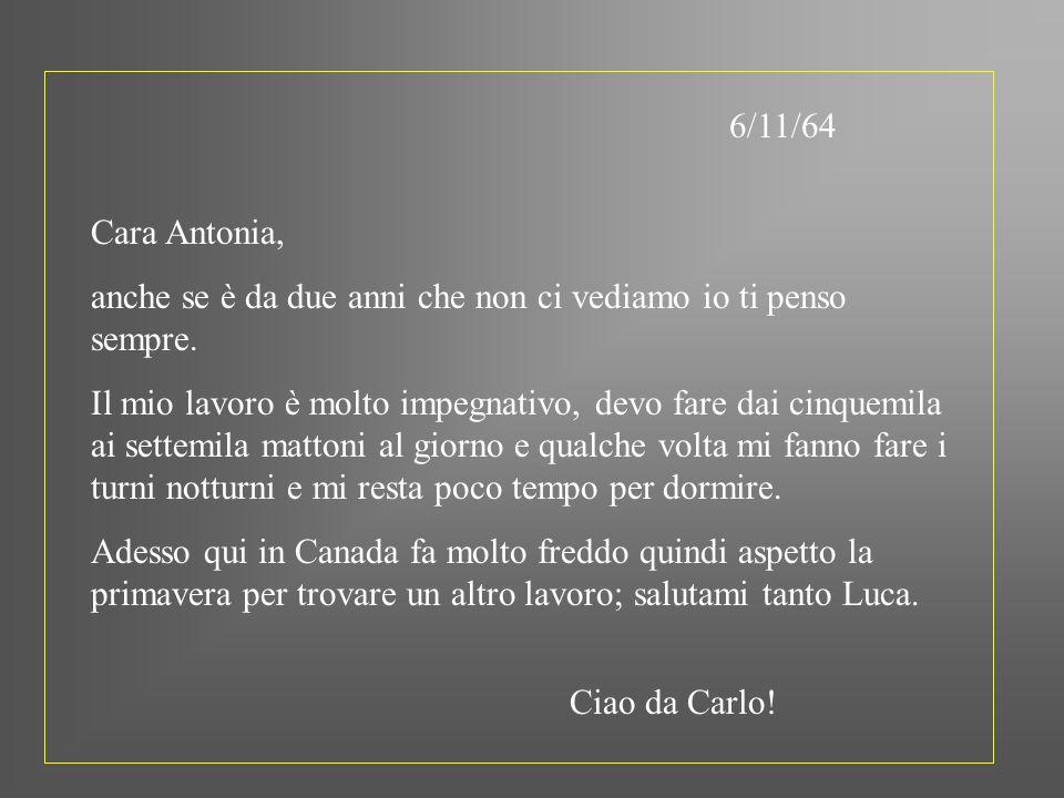 6/11/64Cara Antonia, anche se è da due anni che non ci vediamo io ti penso sempre.