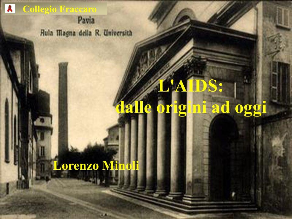 Collegio Fraccaro L AIDS: dalle origini ad oggi Lorenzo Minoli