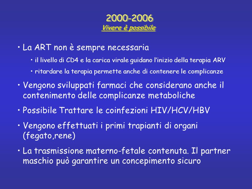 2000-2006 Vivere è possibile La ART non è sempre necessaria