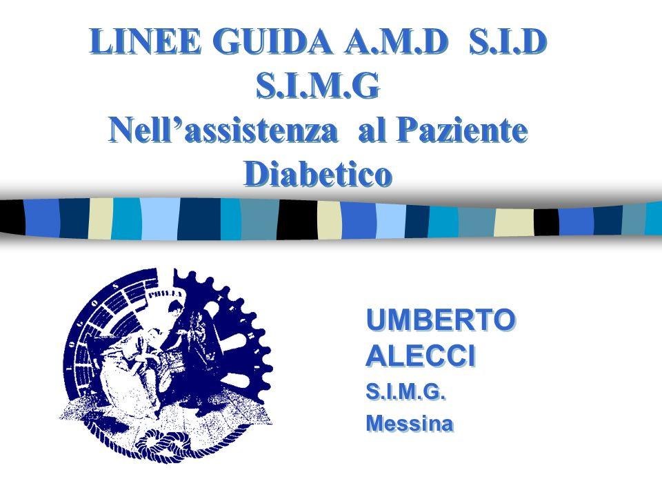 LINEE GUIDA A.M.D S.I.D S.I.M.G Nell'assistenza al Paziente Diabetico