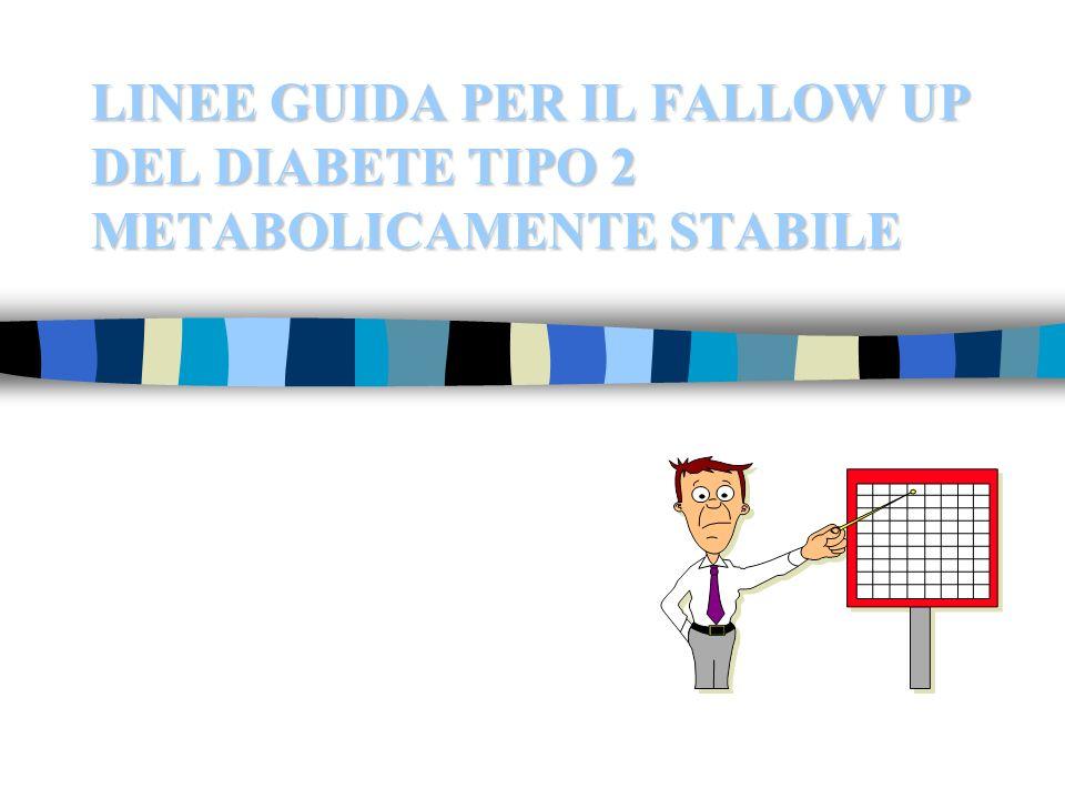 LINEE GUIDA PER IL FALLOW UP DEL DIABETE TIPO 2 METABOLICAMENTE STABILE