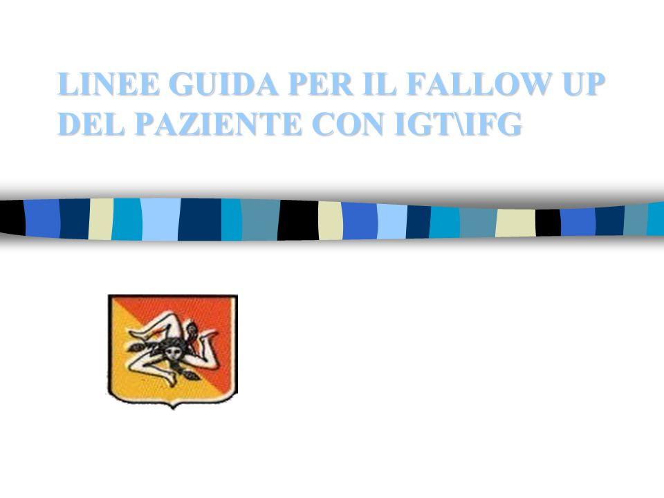 LINEE GUIDA PER IL FALLOW UP DEL PAZIENTE CON IGT\IFG
