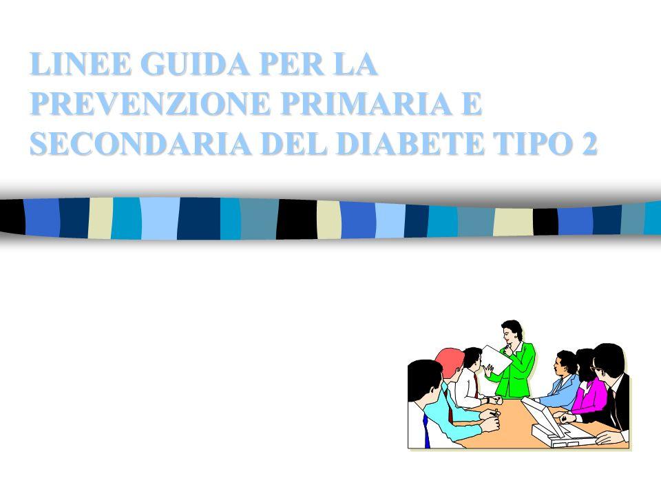 LINEE GUIDA PER LA PREVENZIONE PRIMARIA E SECONDARIA DEL DIABETE TIPO 2