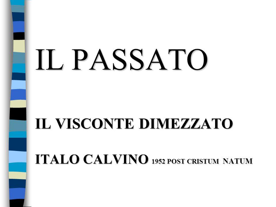 IL PASSATO IL VISCONTE DIMEZZATO ITALO CALVINO 1952 POST CRISTUM NATUM