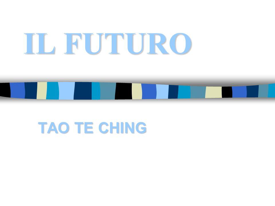 IL FUTURO TAO TE CHING