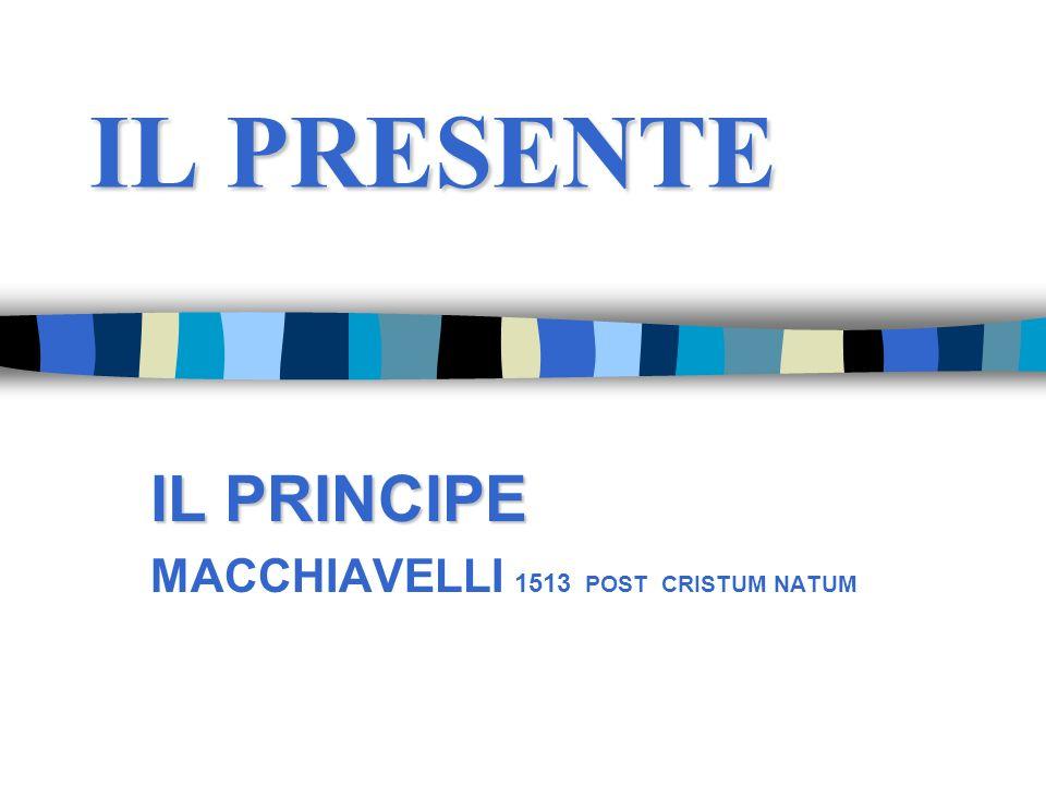 IL PRINCIPE MACCHIAVELLI 1513 POST CRISTUM NATUM