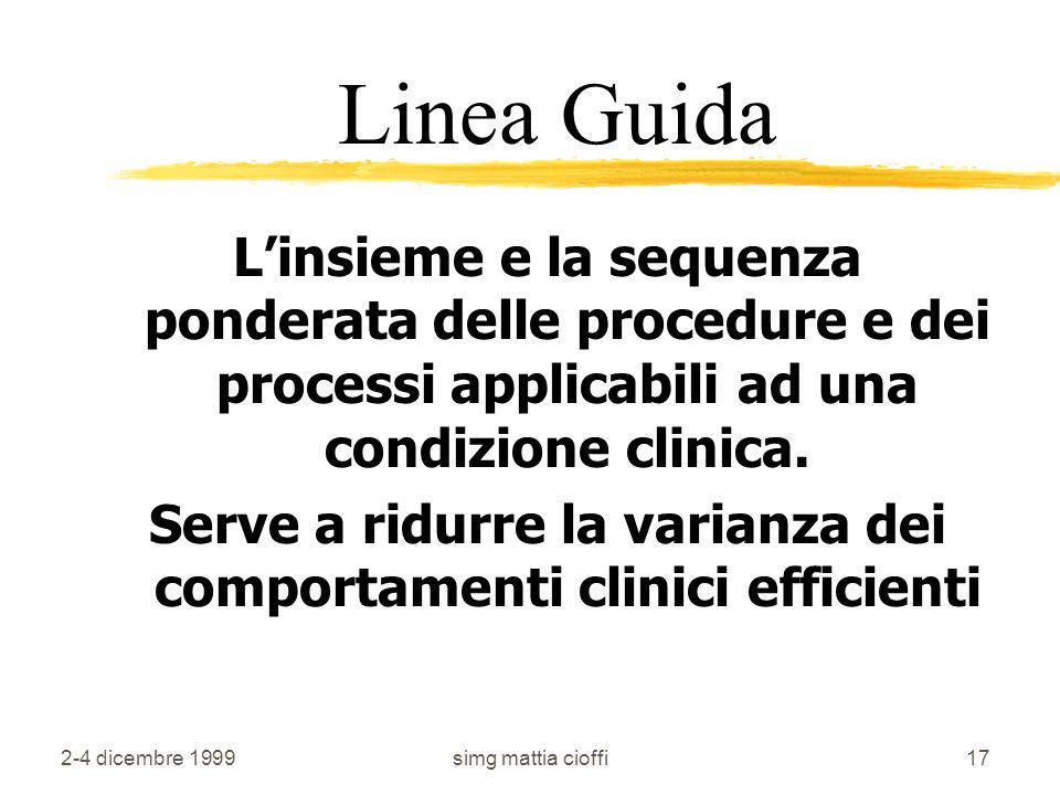 Serve a ridurre la varianza dei comportamenti clinici efficienti