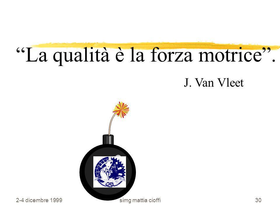La qualità è la forza motrice . J. Van Vleet