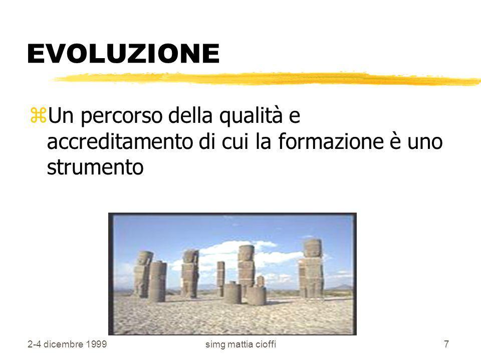 EVOLUZIONE Un percorso della qualità e accreditamento di cui la formazione è uno strumento. 2-4 dicembre 1999.