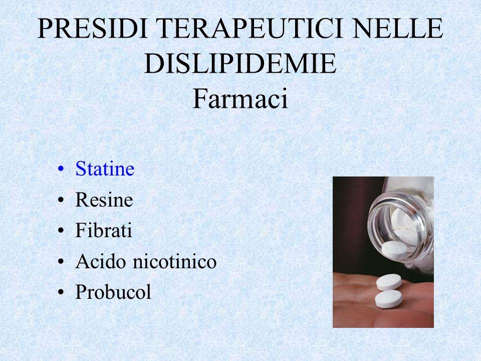 PRESIDI TERAPEUTICI NELLE DISLIPIDEMIE Farmaci