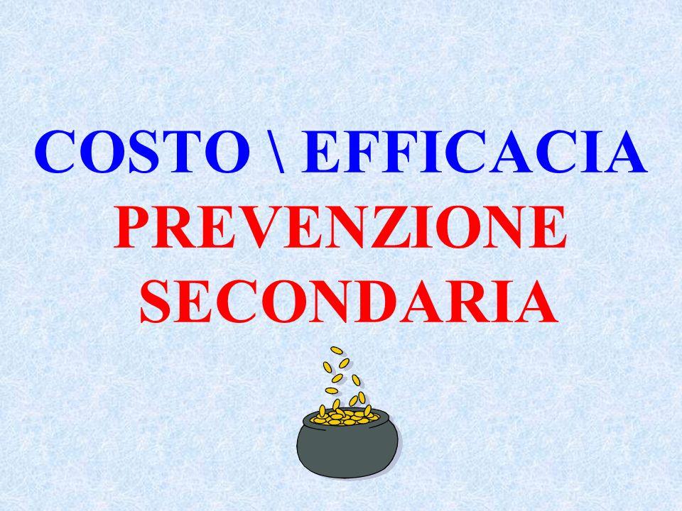 COSTO \ EFFICACIA PREVENZIONE SECONDARIA