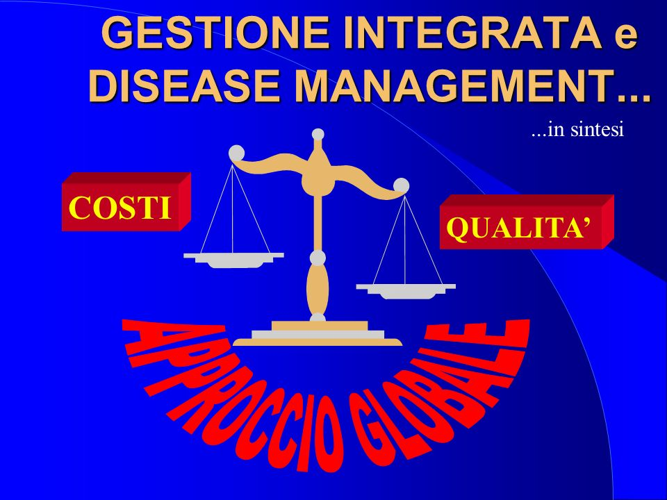 GESTIONE INTEGRATA e DISEASE MANAGEMENT...