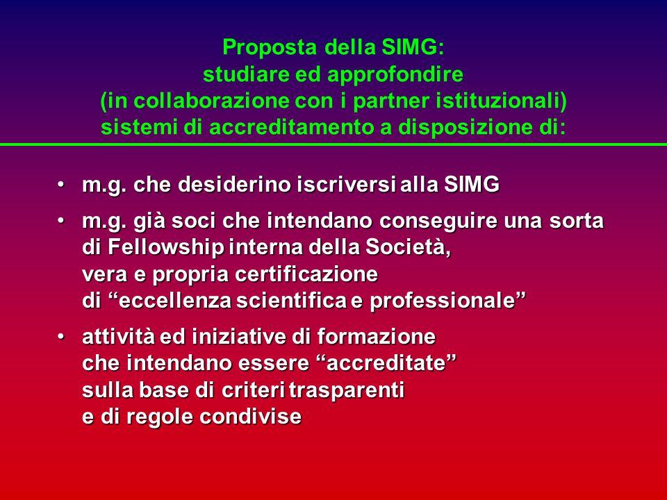 Proposta della SIMG: studiare ed approfondire (in collaborazione con i partner istituzionali) sistemi di accreditamento a disposizione di: