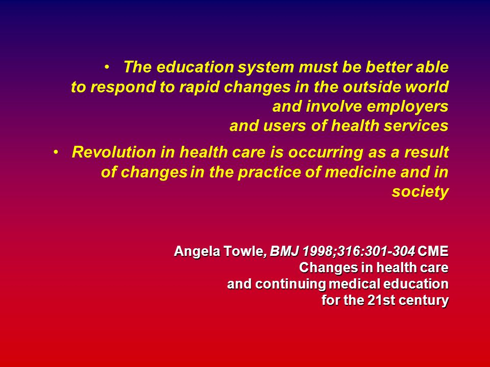 The education system must be better able to respond to rapid changes in the outside world and involve employers and users of health services