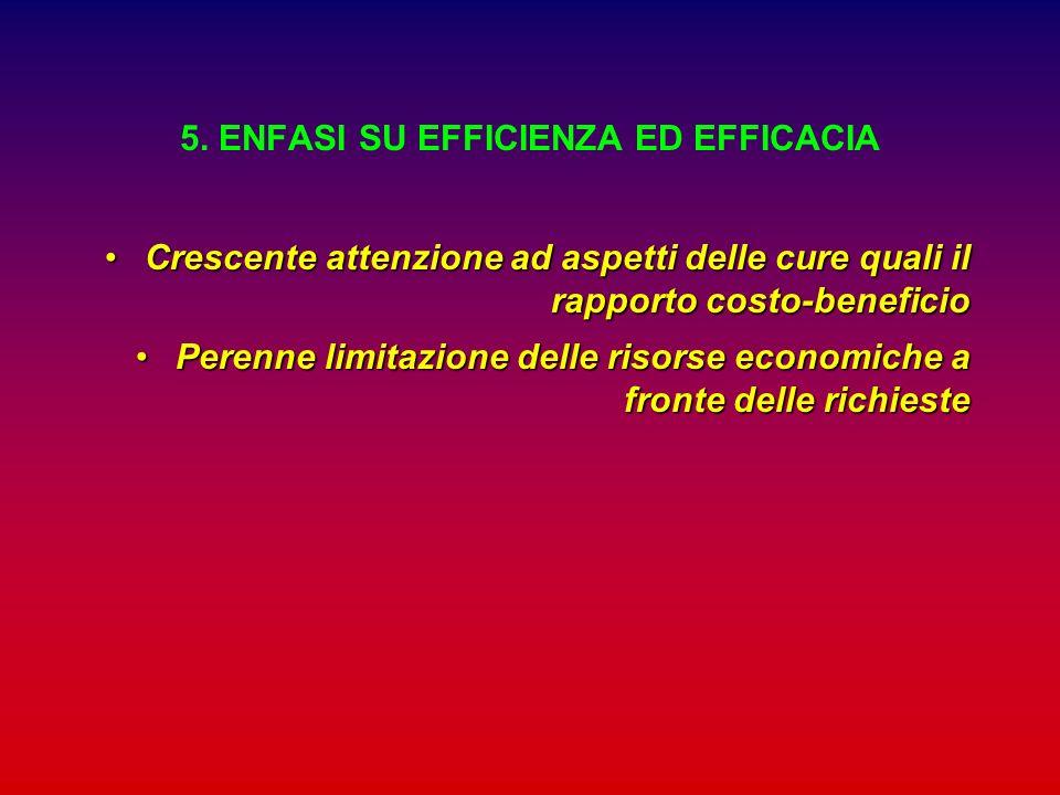 5. ENFASI SU EFFICIENZA ED EFFICACIA