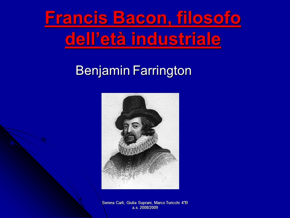 Francis Bacon, filosofo dell'età industriale