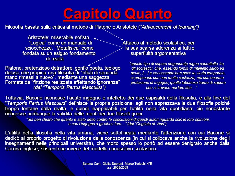 Capitolo Quarto Filosofia basata sulla critica al metodo di Platone e Aristotele ( Advancement of learning )