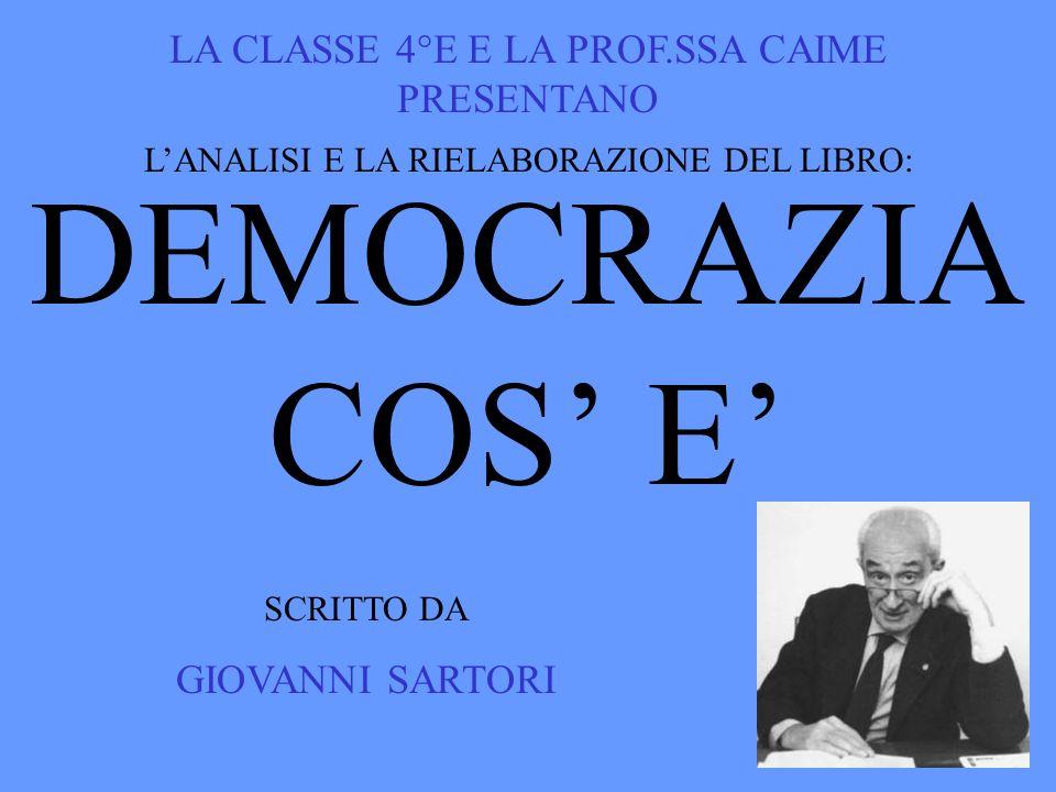 DEMOCRAZIA COS' E' LA CLASSE 4°E E LA PROF.SSA CAIME PRESENTANO