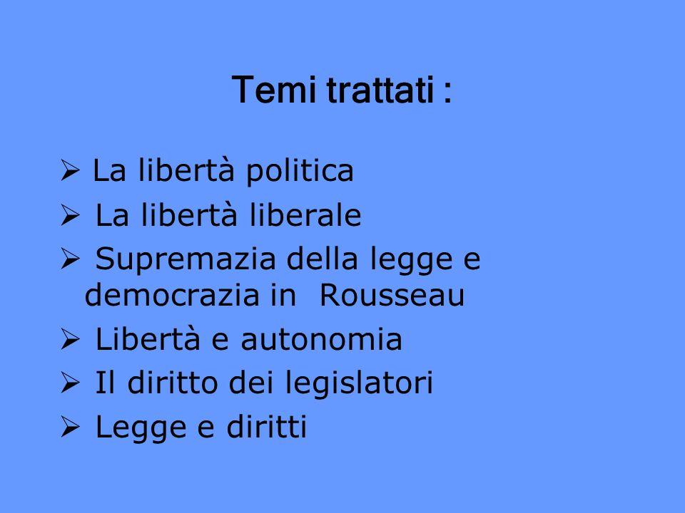 Temi trattati : La libertà politica La libertà liberale
