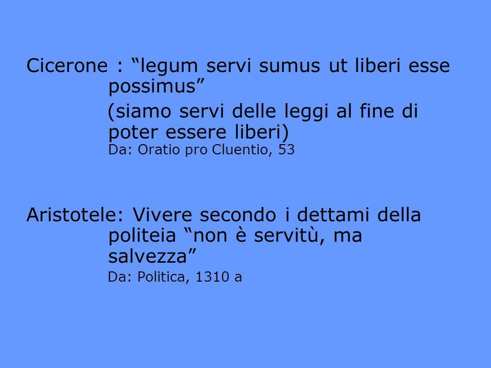 Cicerone : legum servi sumus ut liberi esse possimus