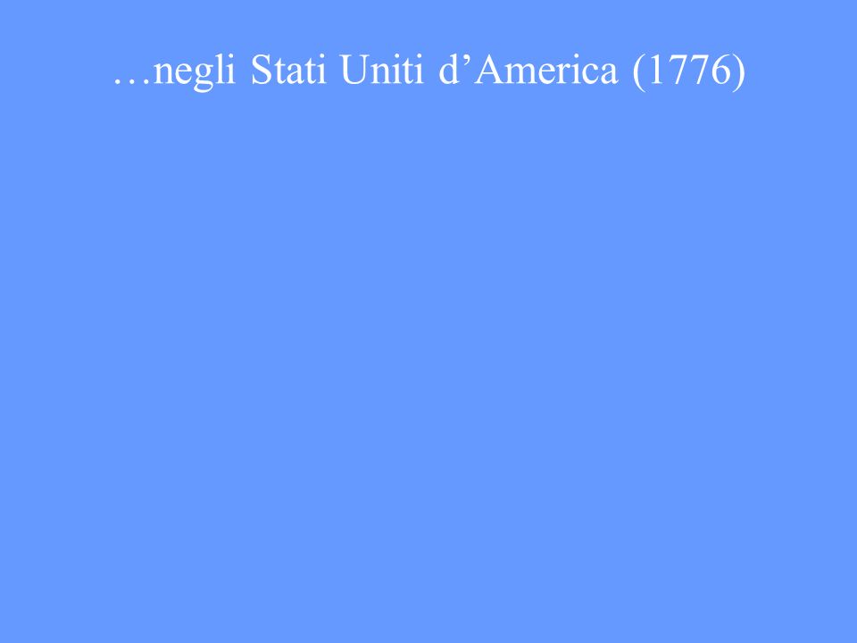 …negli Stati Uniti d'America (1776)