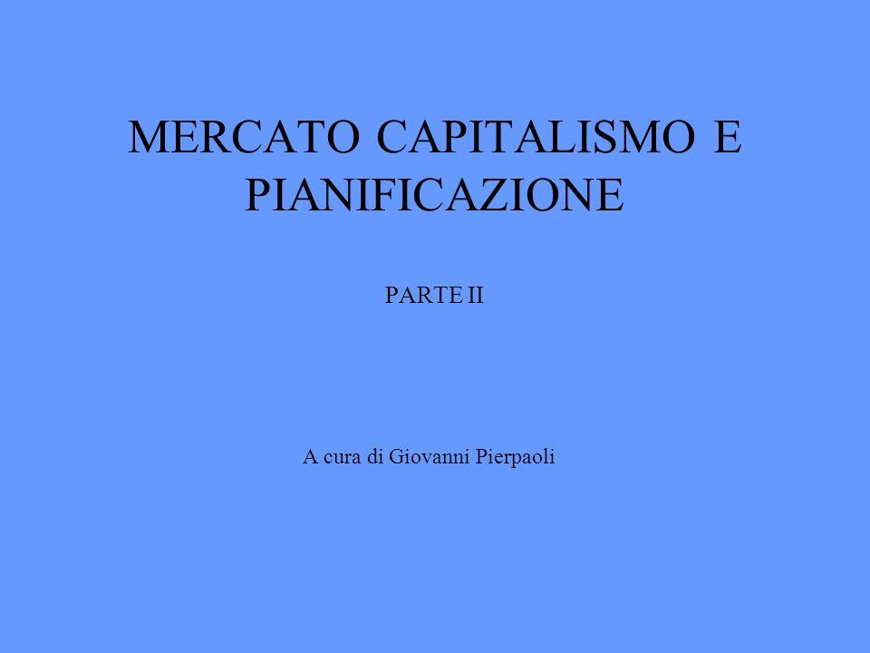MERCATO CAPITALISMO E PIANIFICAZIONE PARTE II