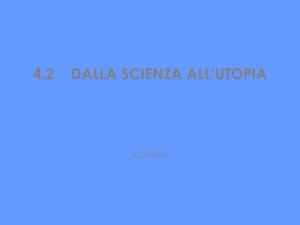 4.2 DALLA SCIENZA ALL'UTOPIA