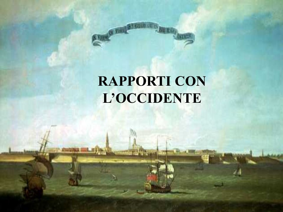 RAPPORTI CON L'OCCIDENTE