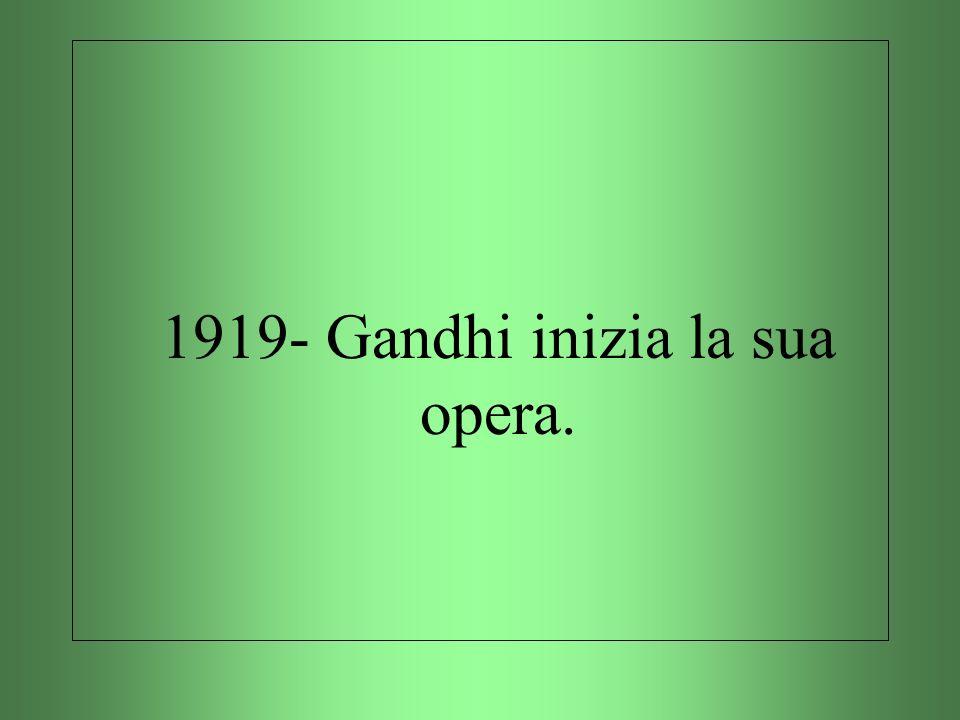1919- Gandhi inizia la sua opera.