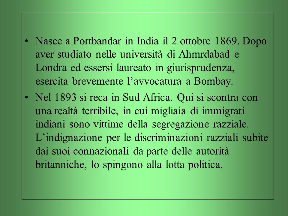 Nasce a Portbandar in India il 2 ottobre 1869