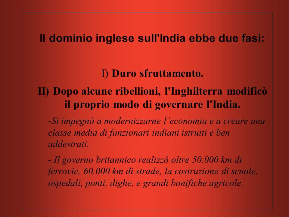 Il dominio inglese sull India ebbe due fasi: