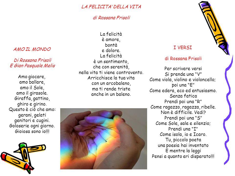 LA FELICITA' DELLA VITA di Rossana Frisoli