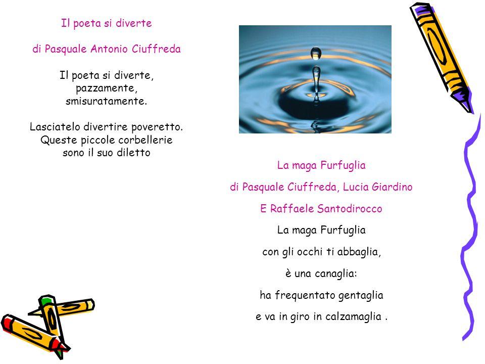 di Pasquale Antonio Ciuffreda Il poeta si diverte, pazzamente,