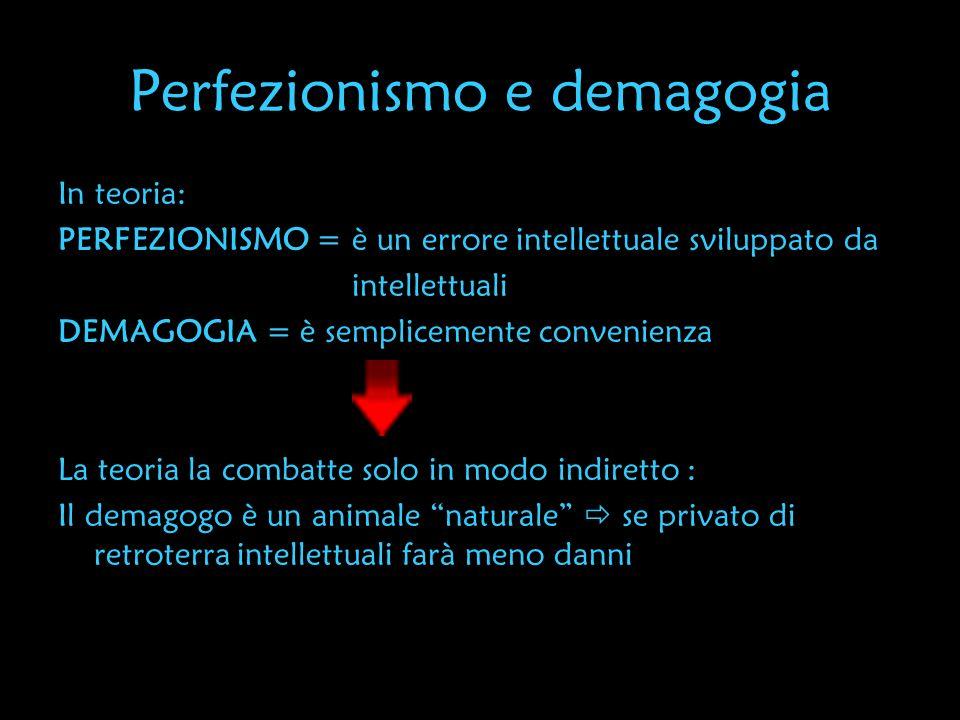 Perfezionismo e demagogia