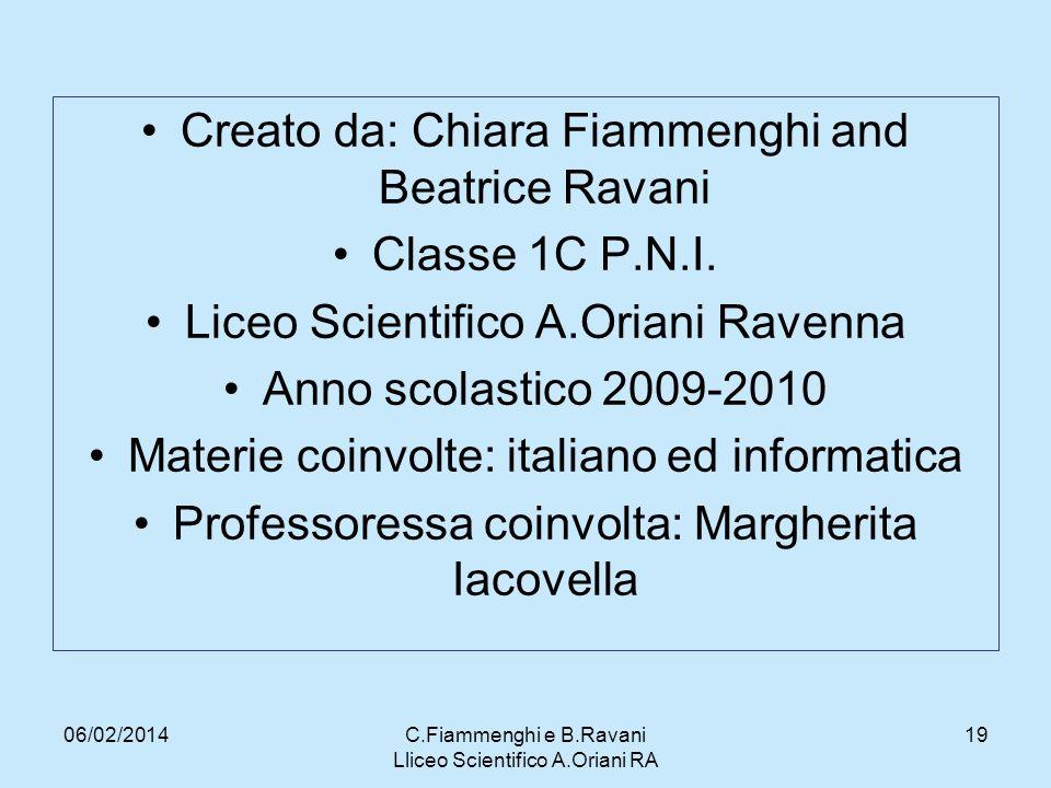 Creato da: Chiara Fiammenghi and Beatrice Ravani Classe 1C P.N.I.