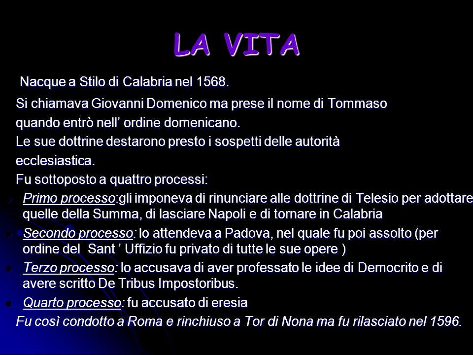 LA VITA Nacque a Stilo di Calabria nel 1568.