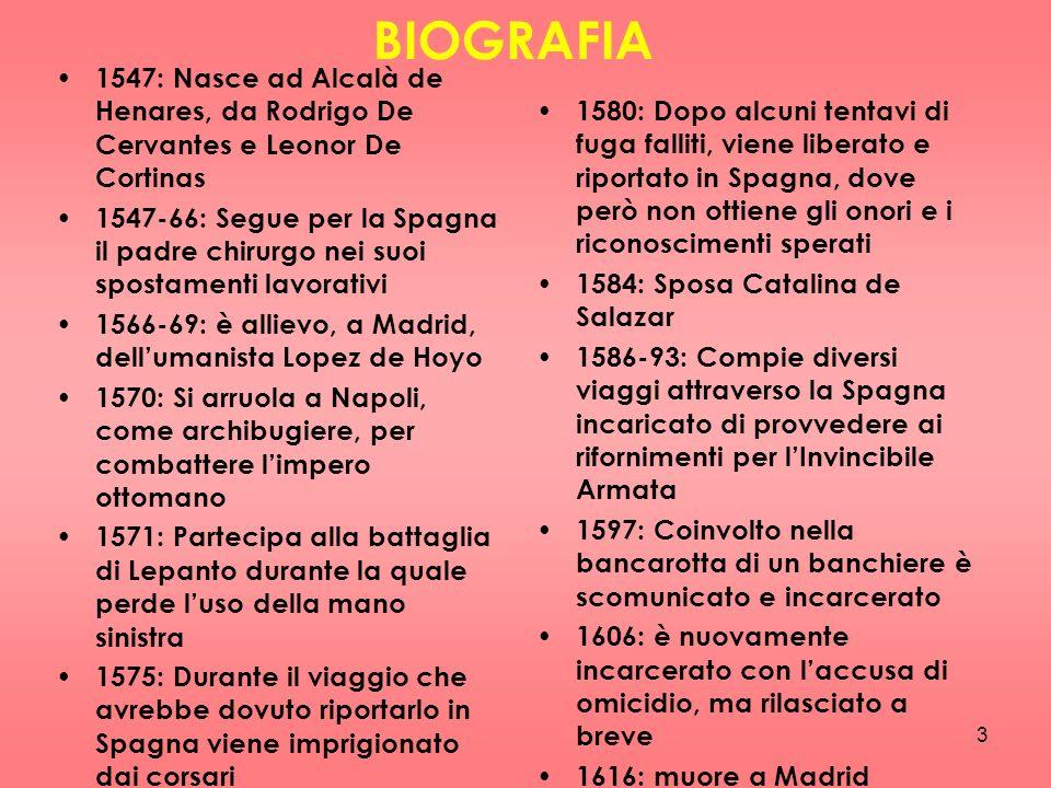 BIOGRAFIA 1547: Nasce ad Alcalà de Henares, da Rodrigo De Cervantes e Leonor De Cortinas.