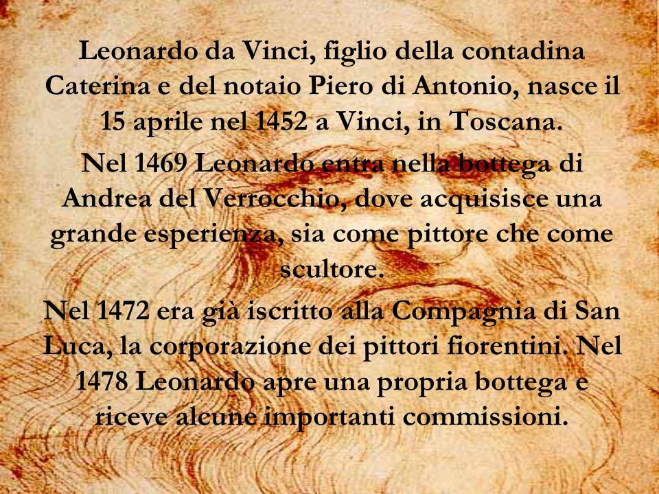 Leonardo da Vinci, figlio della contadina Caterina e del notaio Piero di Antonio, nasce il 15 aprile nel 1452 a Vinci, in Toscana.