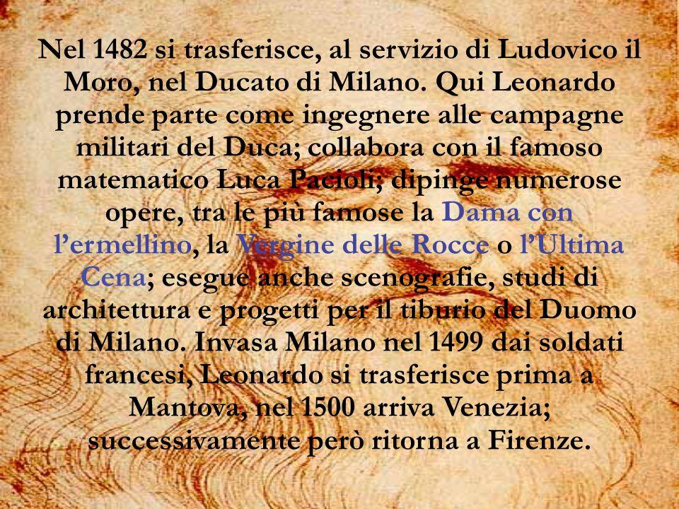 Nel 1482 si trasferisce, al servizio di Ludovico il Moro, nel Ducato di Milano.