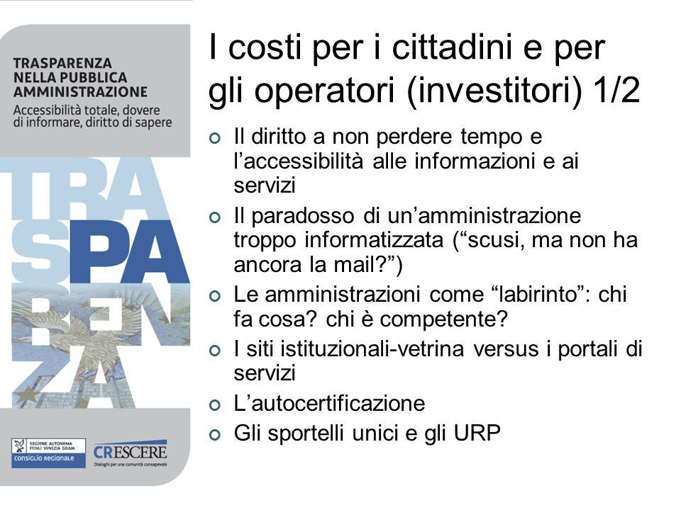 I costi per i cittadini e per gli operatori (investitori) 1/2