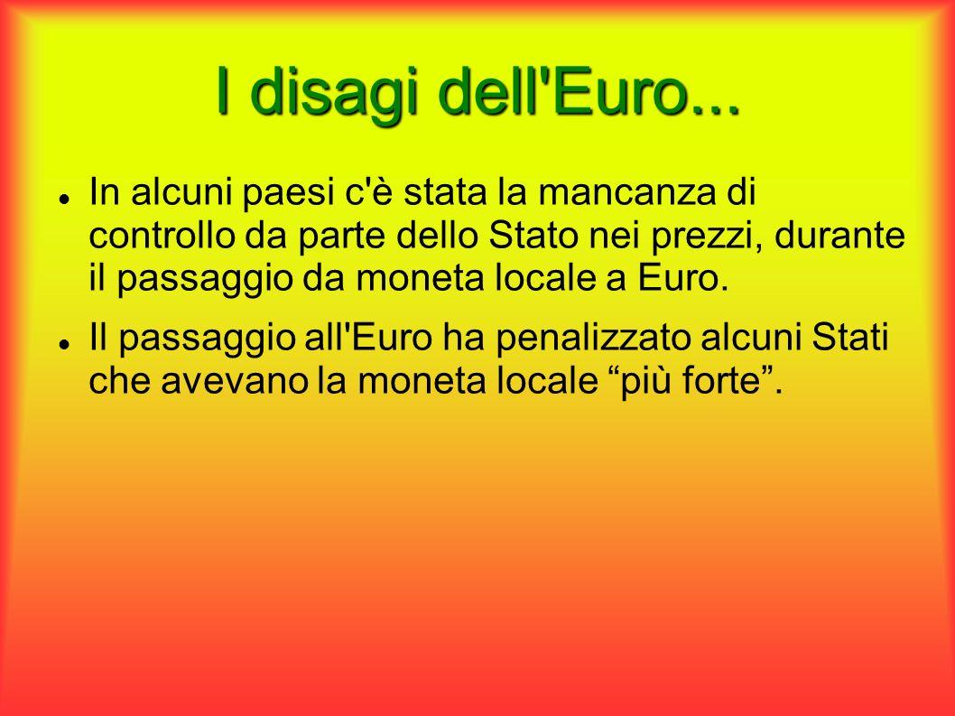 I disagi dell Euro...